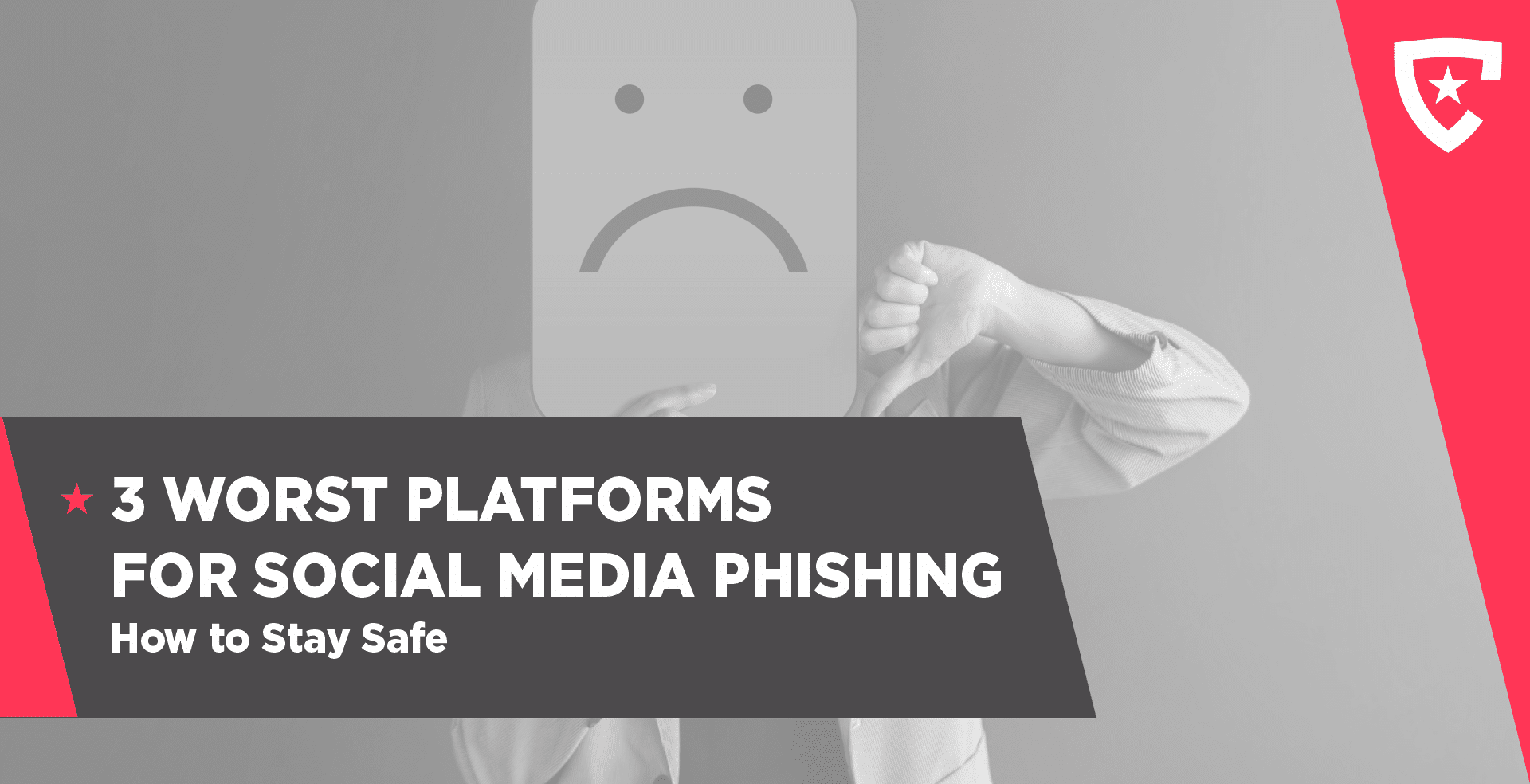 3 Worst Platforms for Social Media Phishing – How to Stay Safe