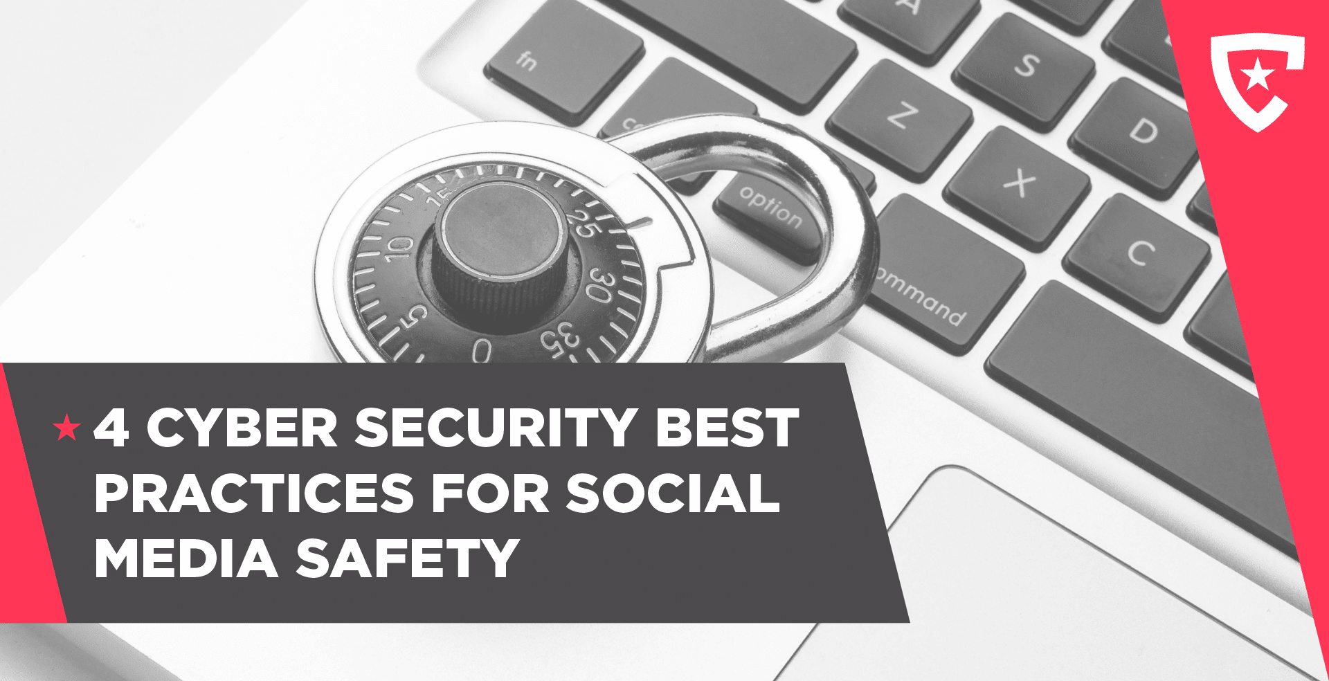 4 Cyber Security Best Practices for Social Media Safety