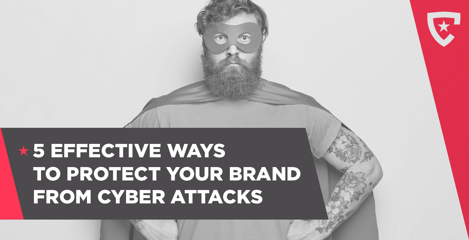 5 Effective Ways to Protect Your Brand from Cyber Attacks