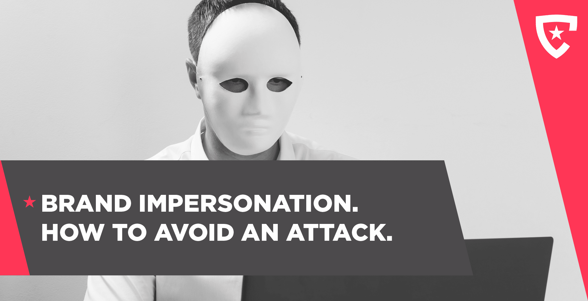 Brand Impersonation. How To Avoid An Attack
