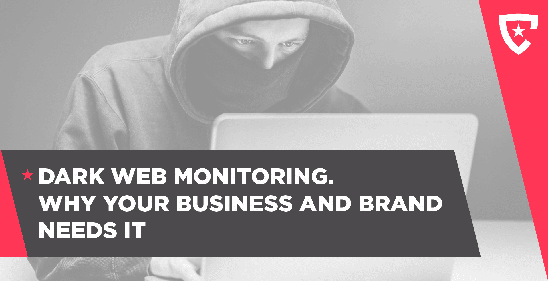 Dark Web Monitoring. What Is It And Why Your Business Needs It
