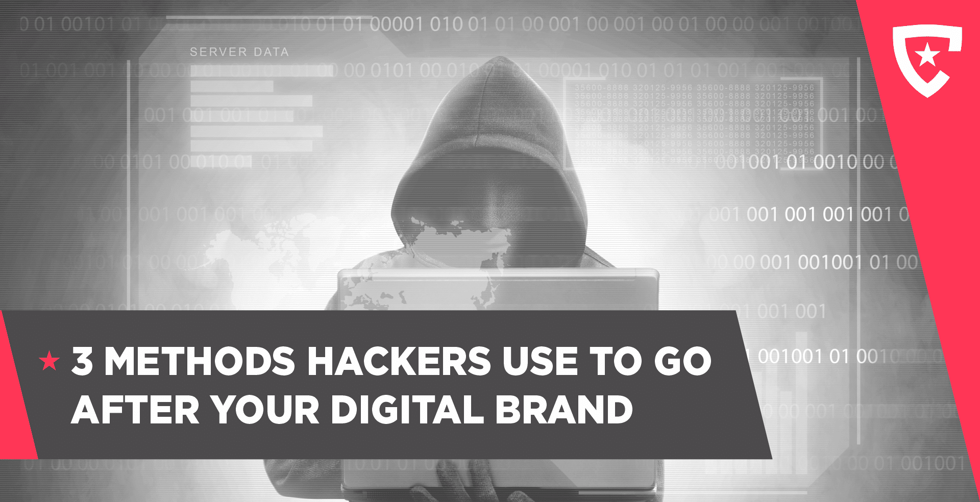 3 Methods Hackers Use to Go After Your Digital Brand