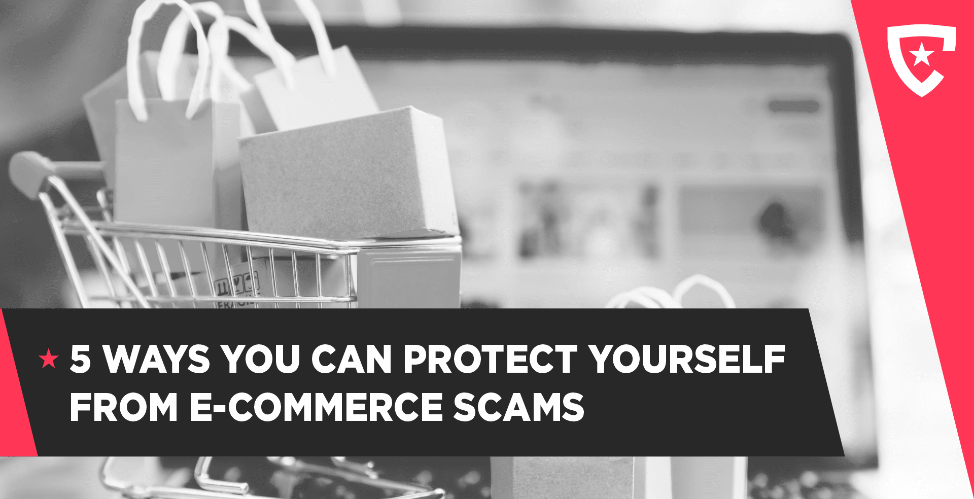 5 Ways You Can Protect Yourself From E-Commerce Scams